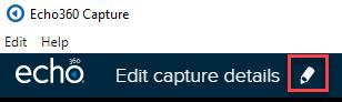 Edit capture details pencil icon